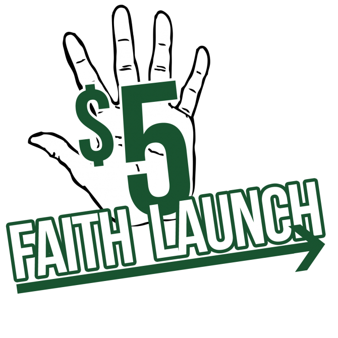 $5 Faith Launch Initiative
